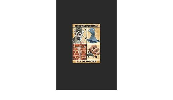 Amazon.com: HISTORIAS ROCHESCAS (Spanish Edition) (9789584806352): SR LUIS ALBERTO MEJIA ROCHA: Books