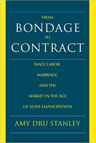 Book From Bondage to Contract: Wage Labor, Marriage, and the Market in the Age of Slave Emancipation by Amy Dru Stanley (1998-11-13)