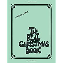 The Real Christmas Book: C Edition Includes Lyrics!