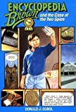 Encyclopedia Brown and the Case of the Two Spies Publisher: Yearling