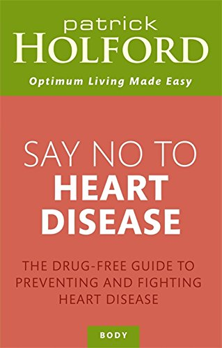 Say No to Heart Disease (Optimum Nutrition Handbook)