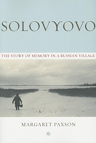 Solovyovo: The Story of Memory in a Russian Village (Woodrow Wilson Center Press)