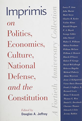 Imprimis On Politics  Economics  Culture  National Defense  And The Constitution  A Fortieth Anniversary Collection