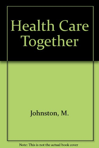 Health Care Together: Training Exercises for Health Workers in Community Based Programmes