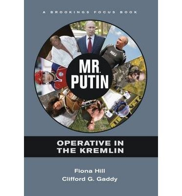 Download [ Mr. Putin: Operative in the Kremlin (Brookings Focus Books) ] By Hill, Fiona ( Author ) [ 2012 ) [ Hardcover ] pdf epub