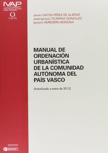 Descargar Libro Manual De Ordenación Urbanistica De La Comunidad Autonoma Del País Vasco J. Gaton Perez De Albeniz