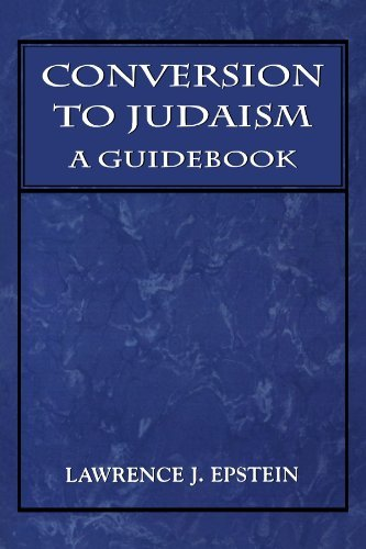 Conversion to Judaism: A Guidebook by Lawrence J. Epstein (1994-07-01)