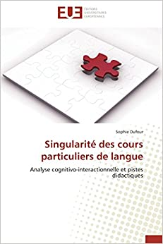 Book Singularité des cours particuliers de langue: Analyse cognitivo-interactionnelle et pistes didactiques (French Edition)