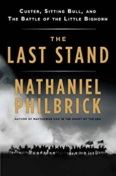 The Last Stand: Custer, Sitting Bull, and the Battle of the Little Bighorn 0670021725 Book Cover