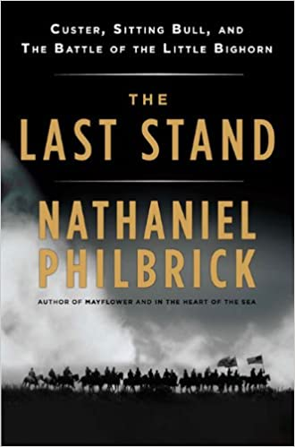 The Last Stand: Custer, Sitting Bull, and the Battle of the ...