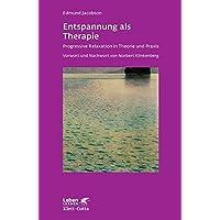 Entspannung als Therapie: Progressive Relaxation in Theorie und Praxis (Leben lernen, Band 69)