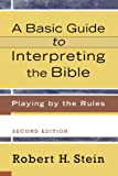 img - for A Basic Guide to Interpreting the Bible: Playing by the Rules book / textbook / text book