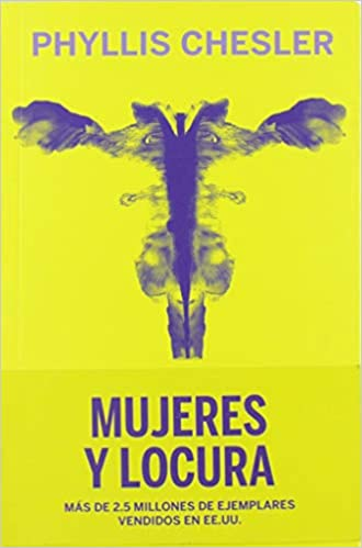 https://www.amazon.es/Mujeres-y-locura-Phyllis-Chesler/dp/8494934554