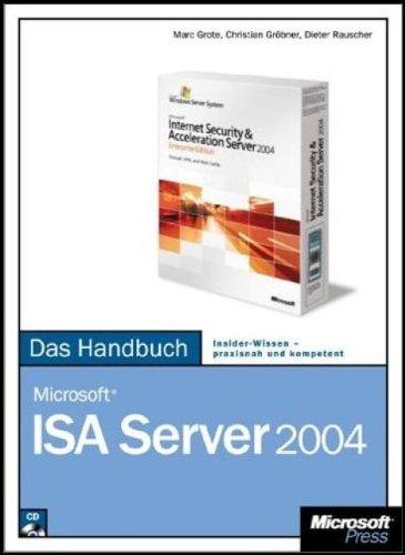 Microsoft ISA Server 2004 - Das Handbuch: Das ganze Softwarewissen