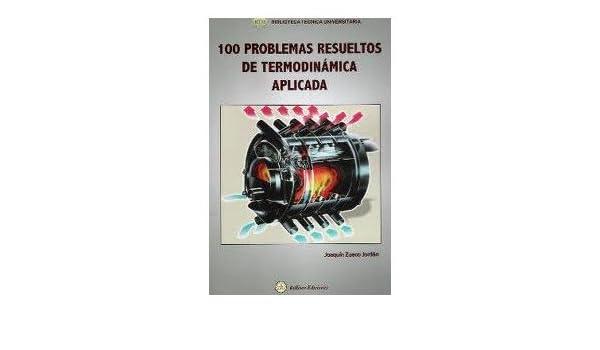 Guiño Consulado despreciar  100 Problemas Resueltos De Termodinamica Aplicada. Precio En ...