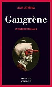 """Afficher """"La trilogie du Caucase n° 2 Gangrène"""""""