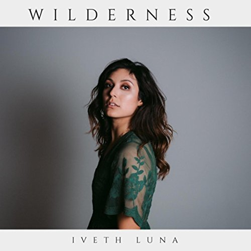Iveth Luna - Wilderness (2018)