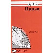 Spoken Hausa by Cowan, J. Ronayne, Schuh, Russell G. (1976) Paperback
