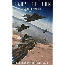 Para Bellum (Ark Royal Book 13)