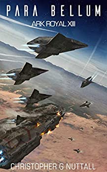 Para Bellum (Ark Royal Book 13) by [Nuttall, Christopher]