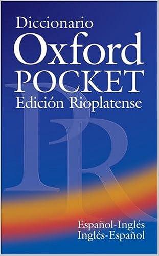 EbookShare lataukset Diccionario Oxford Pocket Edicion Rioplatense (Espanol-Ingles/Ingles-Espanol) (English and Spanish Edition) PDF FB2