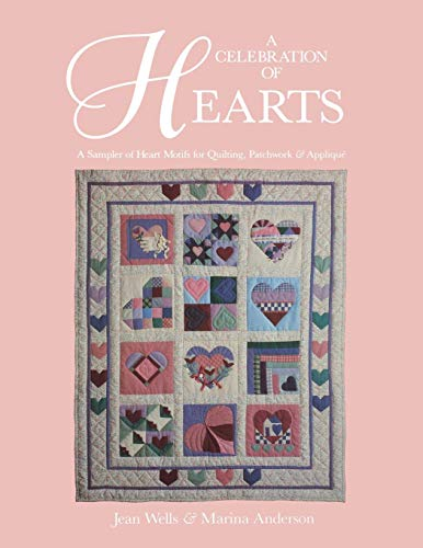 (Celebration of Hearts: A Sampler of Heart Motifs for Quilting, Patchwork and Applique)