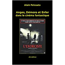 Anges, Démons et Enfer: dans le cinéma fantastique (Taxinomie cinématographique t. 5) (French Edition)