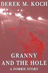Granny and the Hole - A Zombie Story