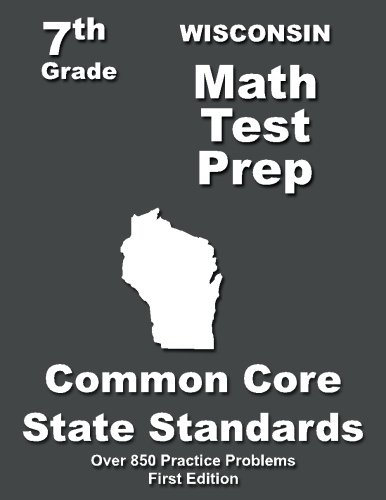 Wisconsin 7th Grade Math Test Prep: Common Core Learning Standards -  Teachers' Treasures, Paperback