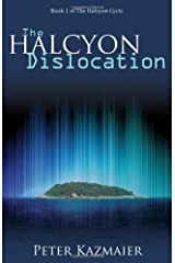 The Halcyon Dislocation (Halcyon Cycle) by Kazmaier, Peter (2012) Paperback Paperback