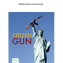 CITIZEN GUN (French Edition)
