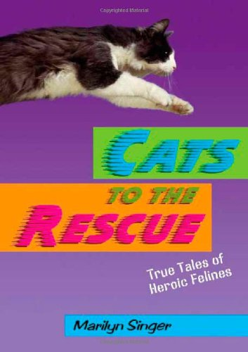 Read Online Cats to the Rescue: True Tales of Heroic Felines pdf epub