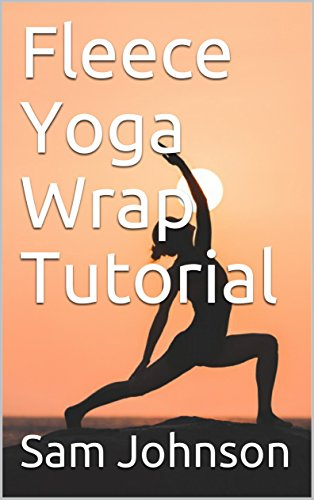 Sam Fleece (Fleece Yoga Wrap Tutorial)