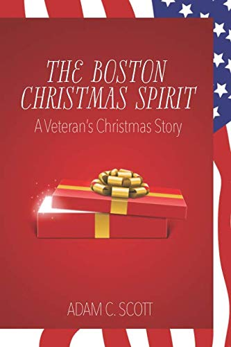 The Boston Christmas Spirit: A Veteran's Christmas Story by Independently published