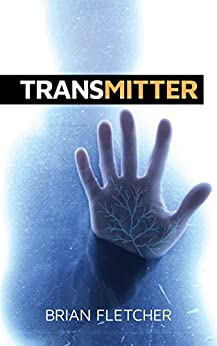 Transmitter (The BIOTIC Series Book 1) by [Fletcher, Brian]