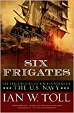 img - for Six Frigates Publisher: W. W. Norton & Company book / textbook / text book