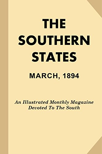 (The Southern States, March, 1894: An Illustrated Monthly Magazine Devoted To The South)