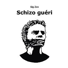 Schizo gueri (French Edition)