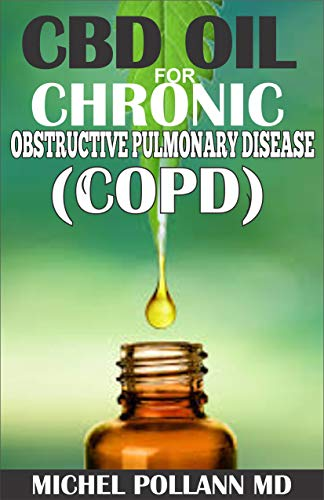 CBD OIL FOR CHRONIC OBSTRUCTIVE PULMONARY DISEASE (COPD): Effective Remedy for Chronic Lung Diseases