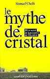 le mythe de cristal ou le secret de la puissance de l occident collection les empe?cheurs de penser en rond french edition