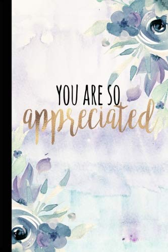 You Are So Appreciated: Employee Appreciation Gifts, Thank You Gifts For Staff, Bus Driver Appreciation, Teacher Appreciation Gifts Under 10.00, Gifts ... 6x9 College Ruled Notebook, Journal, Or Diary -