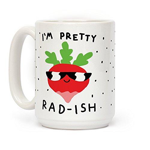 LookHUMAN I'm Pretty Rad-ish White 15 Ounce Ceramic Coffee Mug