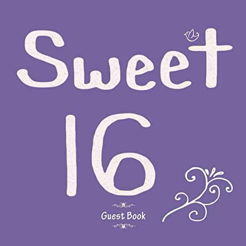 Sweet 16 Guest Book: Message Log For Family & Friends To Write In Comments Best Wishes (Sweet Sixteen Gifts)