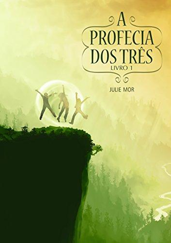 A Profecia dos Três: Livro 1 (Portuguese Edition)
