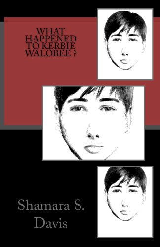 Book: What Happened To Kerbie Walobee? by Shamara S. Davis