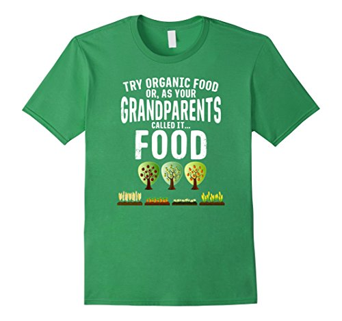 mens-try-organic-food-or-what-grandparents-called-food-t-shirt-3xl-grass