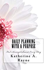 Daily Planning with a Purpose: Feel Accomplishment Every Day Paperback