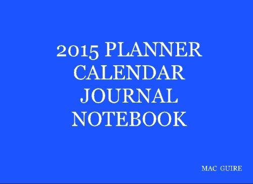 2015 Planner Calendar Journal Notebook