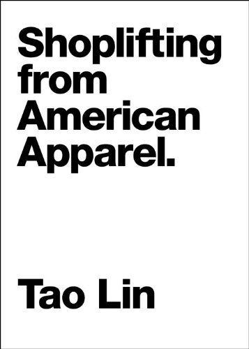 Shoplifting From American Apparel (The Contemporary Art Of The Novella) By  [Lin,