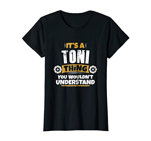 Womens its a Toni thing you wouldnt understand Toni TShirt Large Black